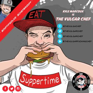 """The Vulgar Chef"" Kyle Marcoux"